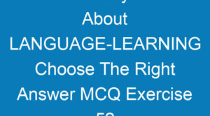 Vocabulary Test About LANGUAGE-LEARNING Choose The Right Answer MCQ Exercise 52
